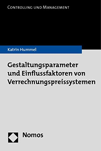 Gestaltungsparameter und Einflussfaktoren von Verrechnungspreissystemen: Katrin Hummel