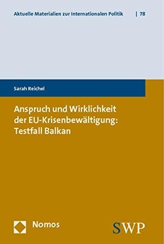 Anspruch und Wirklichkeit der EU-Krisenbewältigung: Testfall Balkan: Sarah Reichel