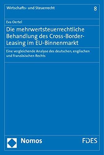 Die mehrwertsteuerrechtliche Behandlung des Cross-Border-Leasing im EU-Binnenmarkt: Eva Oertel