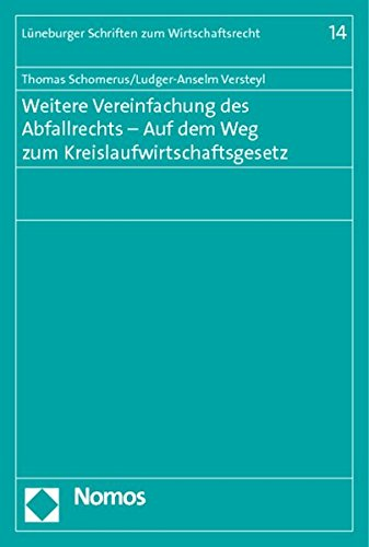 Weitere Vereinfachung des Abfallrechts - Auf dem Weg zum Kreislaufwirtschaftsgesetz: Thomas ...