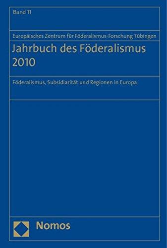 Jahrbuch des Föderalismus. Föderalismus, Subsidiarität und Regionen in Europa / Jahrbuch des Föderalismus 2010 (Jahrbuch Des Foderalismus)