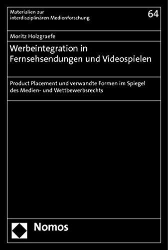 Werbeintegration in Fernsehsendungen und Videospielen: Product Placement und verwandte Formen im ...