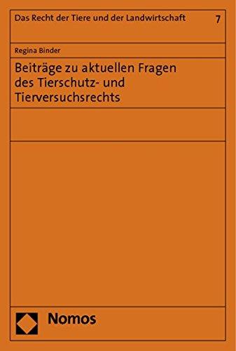 9783832957865: Beitr�ge zu aktuellen Fragen des Tierschutz- und Tierversuchsrechts: Rechtsstand: 1. Juli 2010