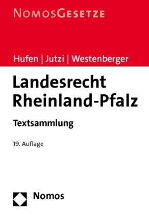 Landesrecht Rheinland-Pfalz: Textsammlung. Rechtsstand: 21. Juli 2010