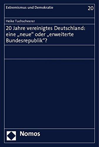 """20 Jahre vereinigtes Deutschland: eine """"neue"""" oder """"erweiterte Bundesrepublik""""?..."""