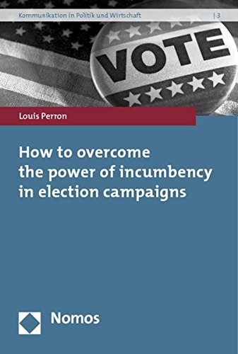 9783832958534: How to overcome the power of incumbency in election campaigns (Kommunikation in Politik und Wirtschaft)