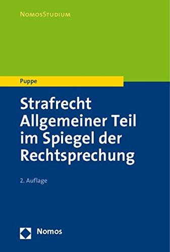 Strafrecht, allgemeiner Teil im Spiegel der Rechtsprechung. Ingeborg Puppe / Nomos Studium - Puppe, Ingeborg (Verfasser)