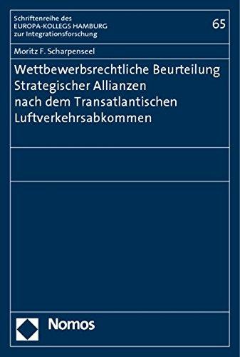 Wettbewerbsrechtliche Beurteilung Strategischer Allianzen nach dem Transatlantischen ...