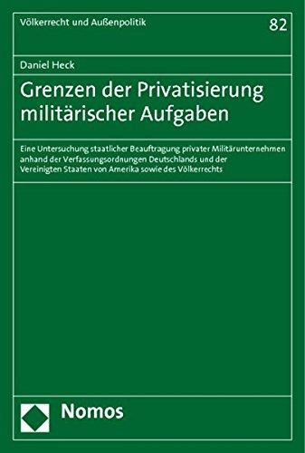Grenzen der Privatisierung militärischer Aufgaben: Daniel Heck
