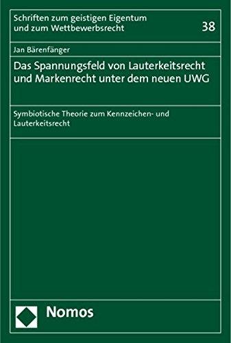 Das Spannungsfeld von Lauterkeitsrecht und Markenrecht unter dem neuen UWG: Jan Bärenfänger