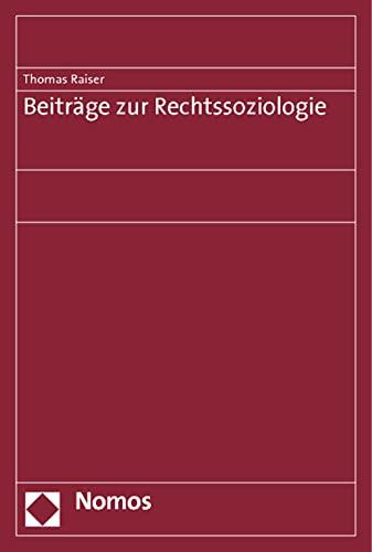 Beiträge zur Rechtssoziologie: Thomas Raiser