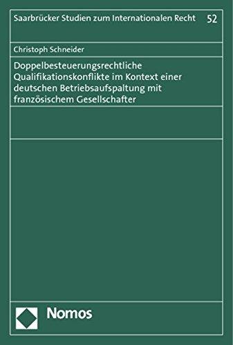 Doppelbesteuerungsrechtliche Qualifikationskonflikte im Kontext einer deutschen Betriebsaufspaltung...