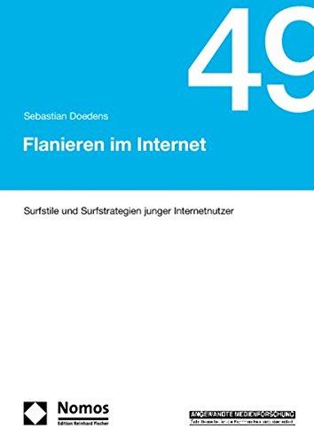 Flanieren im Internet: Surfstile und Surfstrategien junger Internetnutzer - Sebastian Doedens