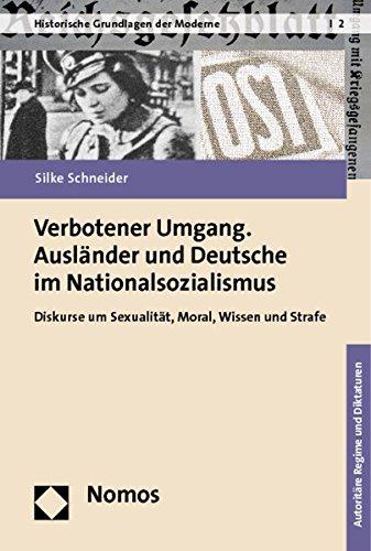 9783832960087: Verbotener Umgang. Ausländer und Deutsche im Nationalsozialismus: Diskurse um Sexualität, Moral, Wissen und Strafe
