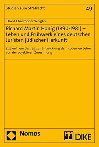 Richard Martin Honig (1890-1981) - Leben und Frühwerk eines deutschen Juristen jüdischer ...