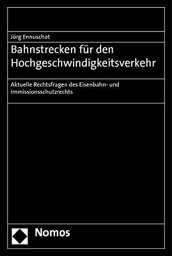 9783832960599: Bahnstrecken für den Hochgeschwindigkeitsverkehr: Aktuelle Rechtsfragen des Eisenbahn- und Immissionsschutzrechts