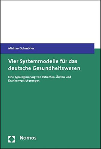 Vier Systemmodelle für das deutsche Gesundheitswesen: Michael Schmöller