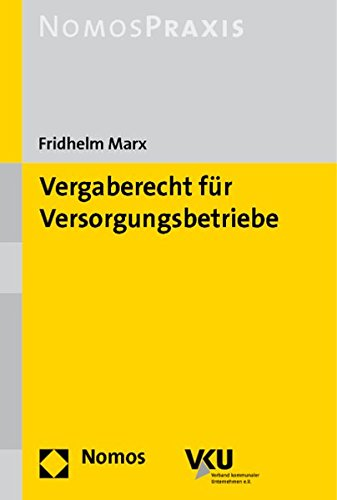 Vergaberecht für Versorgungsbetriebe: Fridhelm Marx