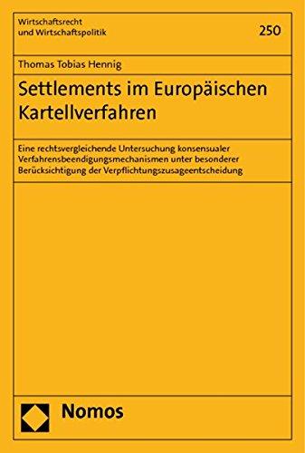 Settlements im Europäischen Kartellverfahren: Thomas Tobias Hennig