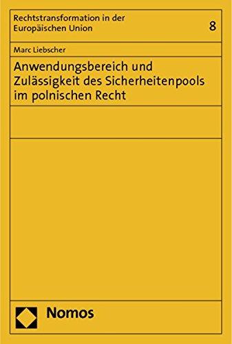 Anwendungsbereich und Zulässigkeit des Sicherheitenpools im polnischen Recht: Marc Liebscher