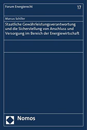 Staatliche Gewährleistungsverantwortung und die Sicherstellung von Anschluss und Versorgung im...