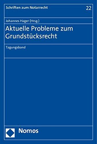 Aktuelle Probleme zum Grundstücksrecht : Tagungsband - Johannes Hager