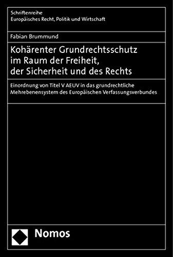 Kohärenter Grundrechtsschutz im Raum der Freiheit, der Sicherheit und des Rechts: Fabian ...