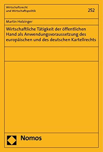 Wirtschaftliche Tätigkeit der öffentlichen Hand als Anwendungsvoraussetzung des europ&...