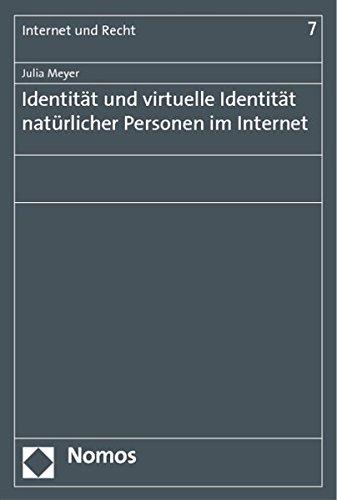 Identität und virtuelle Identität natürlicher Personen im Internet: Julia Meyer