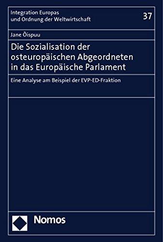 Die Sozialisation der osteuropäischen Abgeordneten in das Europäische Parlament: Jane ...