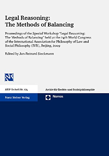 9783832962289: Legal Reasoning: The Methods of Balancing: Proceedings of the Special Workshop Legal Reasoning: The Methods of Balancing held at the 24th World (IVR), Beijing, 2009 (Arsp Beiheft)