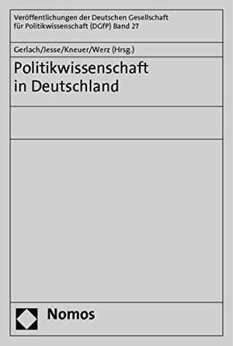 Politikwissenschaft in Deutschland. - Gerlach, Irene, Eckhard Jesse,, Marianne Kneuer u. Nikolaus Werz (Hrsg.)