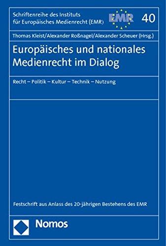 Europäisches und nationales Medienrecht im Dialog : Recht - Politik - Kultur - Technik - Nutzung - Thomas Kleist