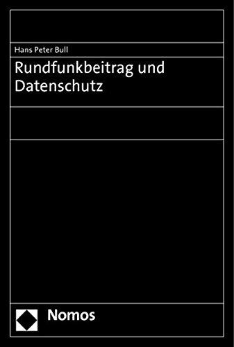 9783832962722: Rundfunkbeitrag und Datenschutz: Rechtsgutachten im Auftrag der ARD und des ZDF