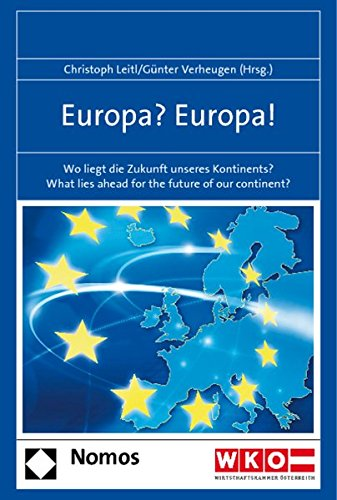 9783832962883: Europa? Europa!: Wo liegt die Zukunft unseres Kontinents? What Lies Ahead for the Future of Our Continent?