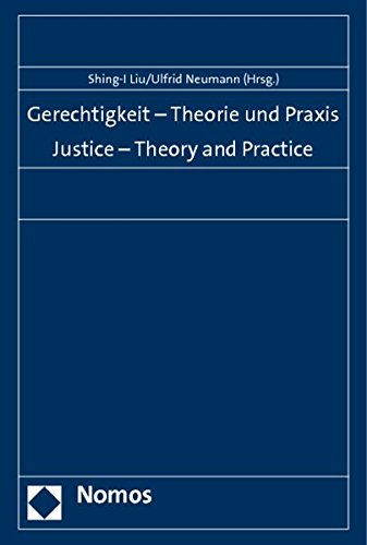Gerechtigkeit - Theorie und Praxis. Justice - Theory and Practice: Liu Shing-I