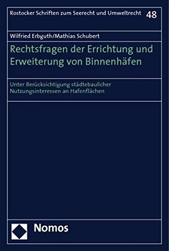 Rechtsfragen der Errichtung und Erweiterung von Binnenhäfen: Wilfried Erbguth