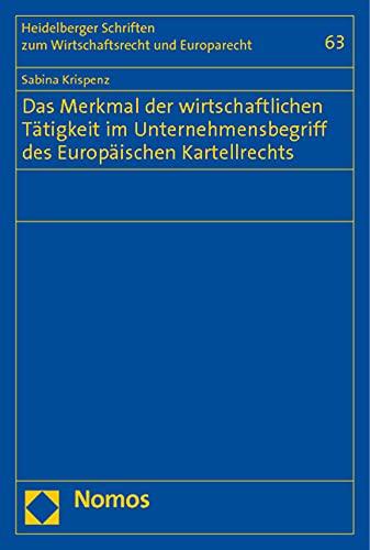 Das Merkmal der wirtschaftlichen Tätigkeit im Unternehmensbegriff des Europäischen ...