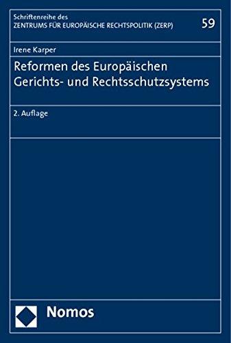 Reformen des Europäischen Gerichts- und Rechtsschutzsystems: Irene Karper