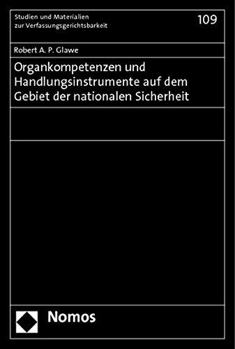 Organkompetenzen und Handlungsinstrumente auf dem Gebiet der nationalen Sicherheit: Robert A. P. ...