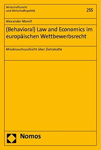 Behavioral) Law and Economics im europäischen Wettbewerbsrecht: Alexander Morell