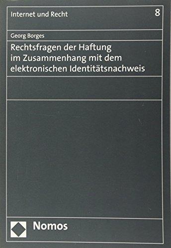 Rechtsfragen der Haftung im Zusammenhang mit dem elektronischen Identitätsnachweis: Georg ...