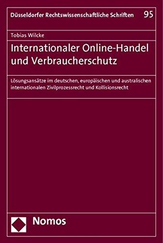 Internationaler Online-Handel und Verbraucherschutz: Losungsansatze im deutschen, europaischen und ...