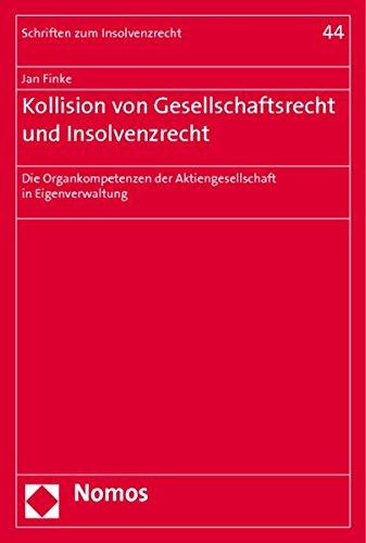 Kollision von Gesellschaftsrecht und Insolvenzrecht: Jan Finke