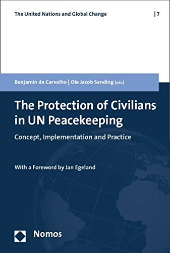 The Protection of Civilians in UN Peacekeeping: Concept, Implementation and Practice (The United ...