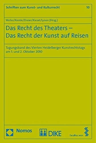 9783832965471: Das Recht Des Theaters - Das Recht Der Kunst Auf Reisen: Tagungsband Des Vierten Heidelberger Kunstrechtstags Am 1. Und 2. Oktober 2010 (German Edition)