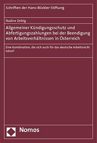 Allgemeiner Kündigungsschutz und Abfertigungszahlungen bei der Beendigung von Arbeitsverh&auml...
