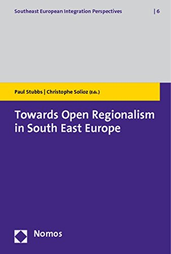 9783832965976: Towards Open Regionalism in South East Europe (Southeast European Integration Perspectives)