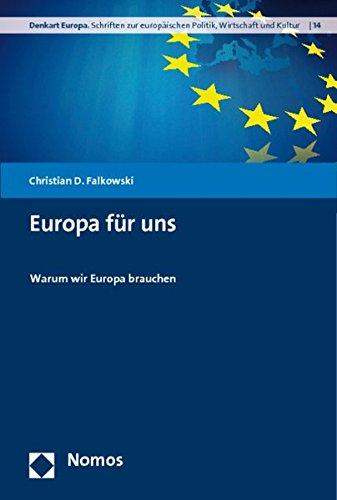 9783832966157: Europa für uns: Warum wir Europa brauchen