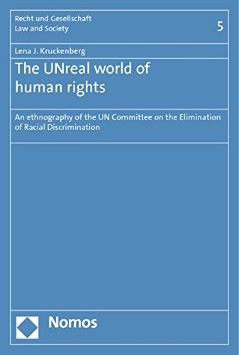 9783832966430: The UNreal World of Human Rights: An Ethnography of the UN Committee on the Elimination of Racial Discrimination (Law and Society / Vereinigung fur Recht und Gesellschaft)